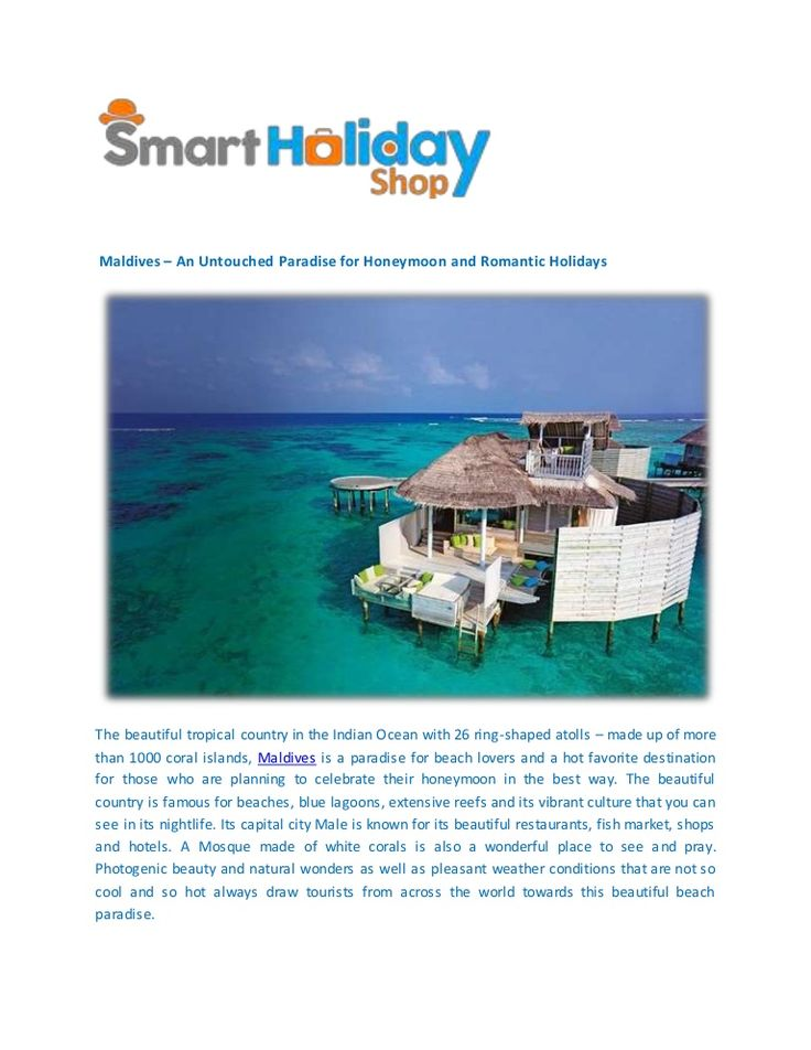 For you, Smart Holiday Shop is a one stop reliable name bringing you a variety of tour packages for honeymoon in Maldives or memorable holidays in Maldives.