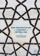 This book examines semi-presidentialism in the Caucasus and Central Asia with chapters on Armenia, Azerbaijan, Georgia, Kazakhstan, and Kyrgyzstan,