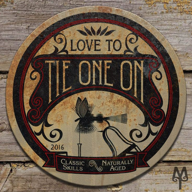 A 'Tie One On', vintage styled, 14 inch diameter home decor sign found on the Montana Treasures web site.