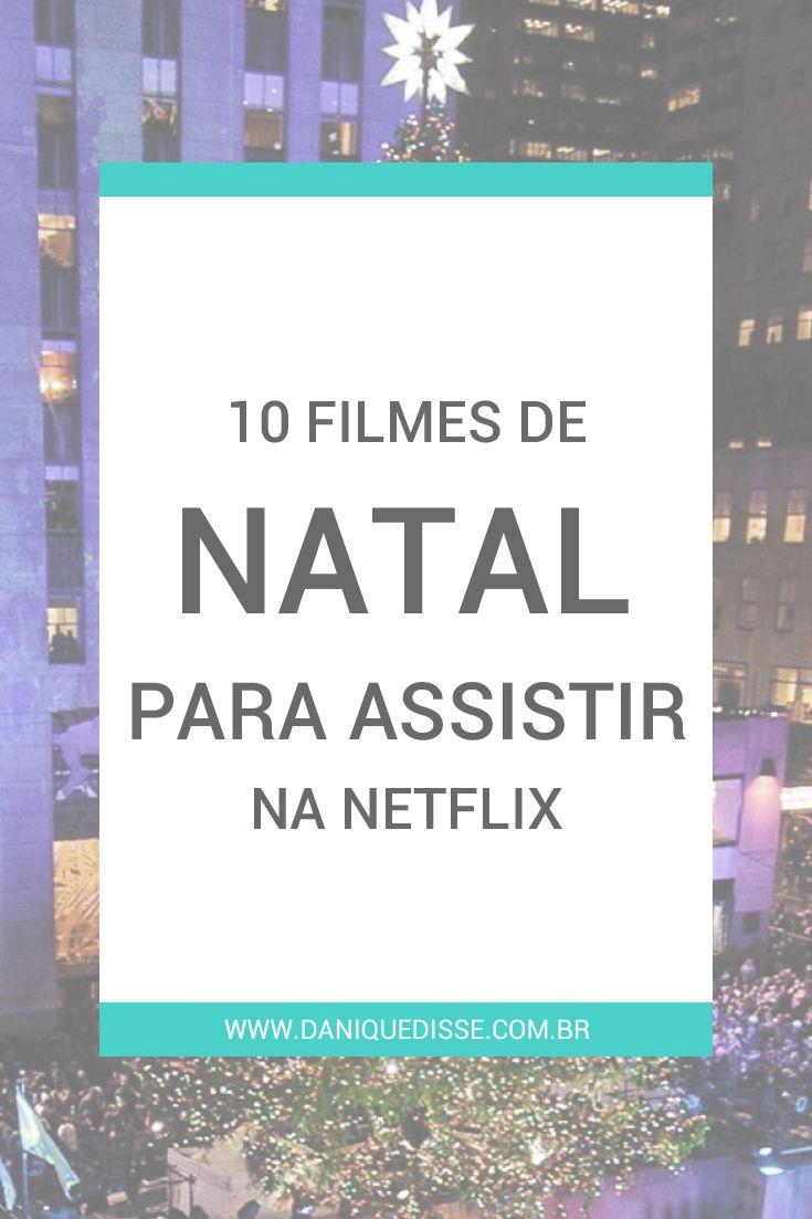 10 filmes de Natal para assistir na Netflix | Dani Que Disse #filmes #natal #netflix