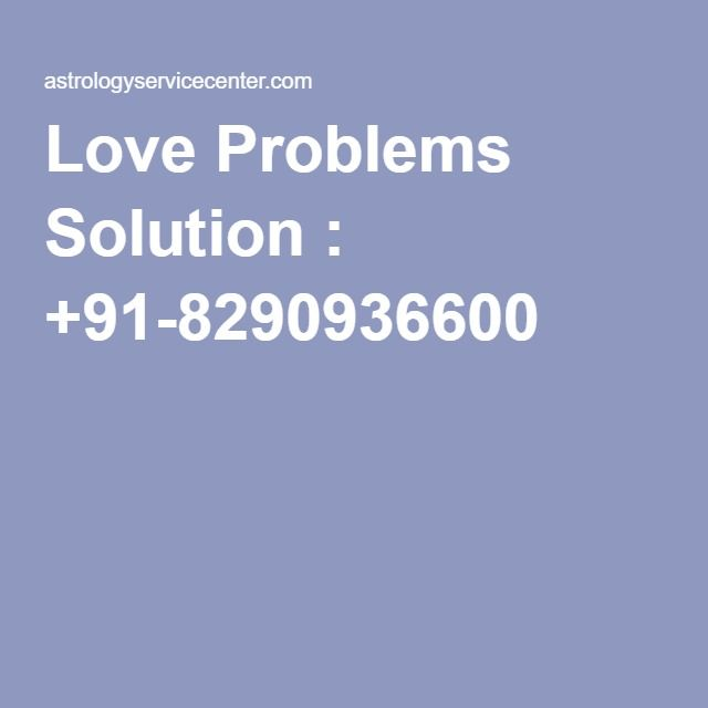 Love Problems Solution : +91-8290936600