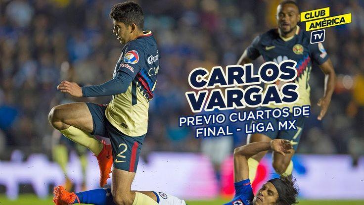 Carlos Vargas previo a los Cuartos de Final   Liga MX
