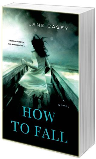 How to Fall (Jess Tennant #1) by Jane Casey