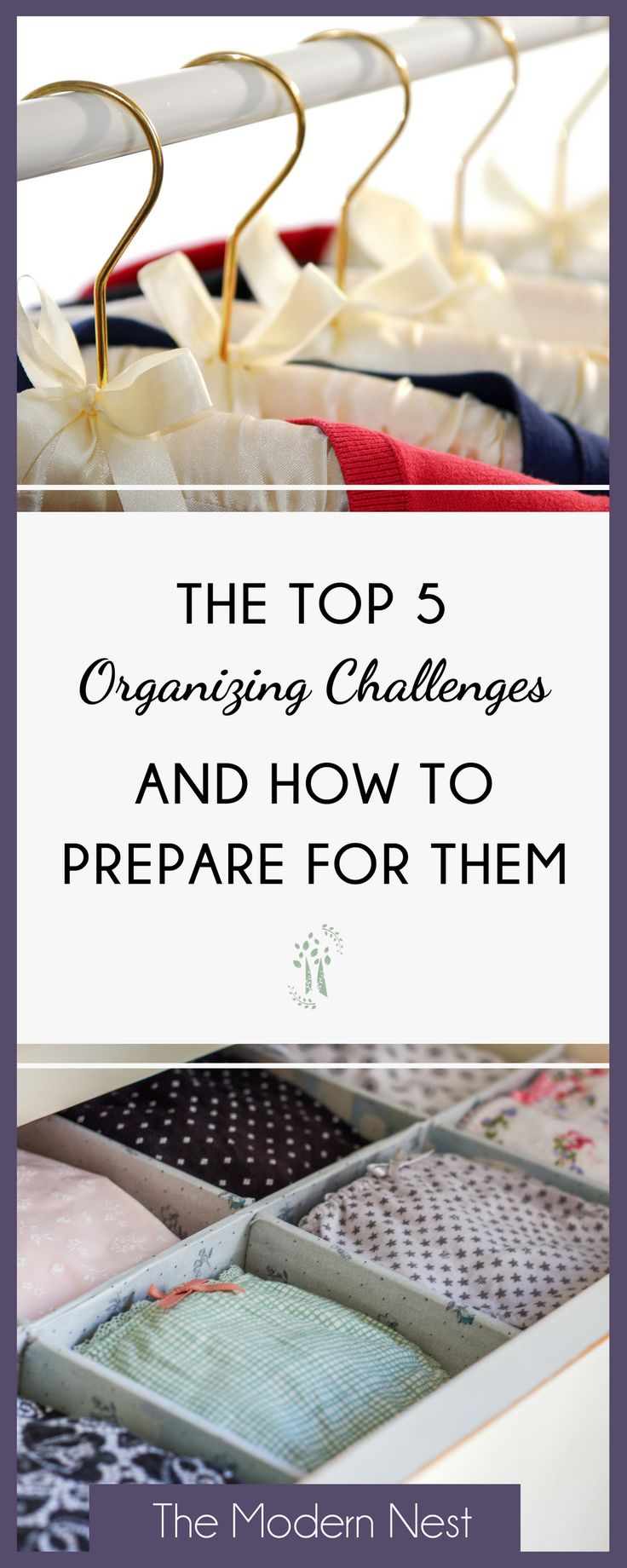 If you've ever spent time getting organized and had a hard time keeping it that way then this post is for you! Visit https://www.themodernnestblog.com/?p=567 to learn more about the top five organizing challenges and how you can plan for them so you stay organized for good! #organization #homeorganization