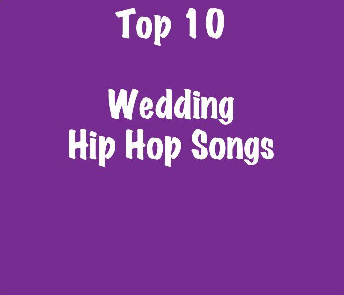 Top 10 Wedding Hip Hop Songs