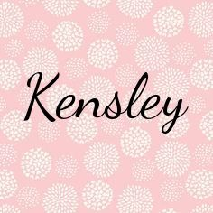 Cute Baby Names Girl Kensley
