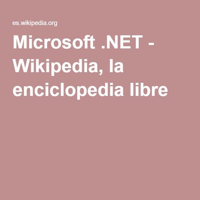 Microsoft .NET - Wikipedia, la enciclopedia libre