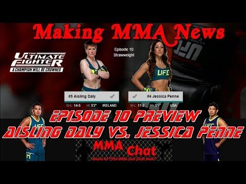 TUF 20 Episode 10 Preview - Aisling Daly vs. Jessica Penne -  On 'The MMA Live Chat Show' Season 2 Episode 63 show, Eddie Law and Rich Davie discuss the TUF 20 Episode 10 show featuring the match-up between Aisling Daly and Jessica Penne.  @RichDavie @MMALiveChatHour #TUF20 #Episode10 Preview #AislingDalyVsJessicaPenne #DalyVsPenne #AislingDaly #JessicaPenne #MMAChat  Recorded Live : Tuesday November 25, 2014