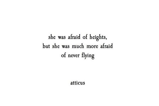 She was afraid of heights but she was much more afraid of never flying