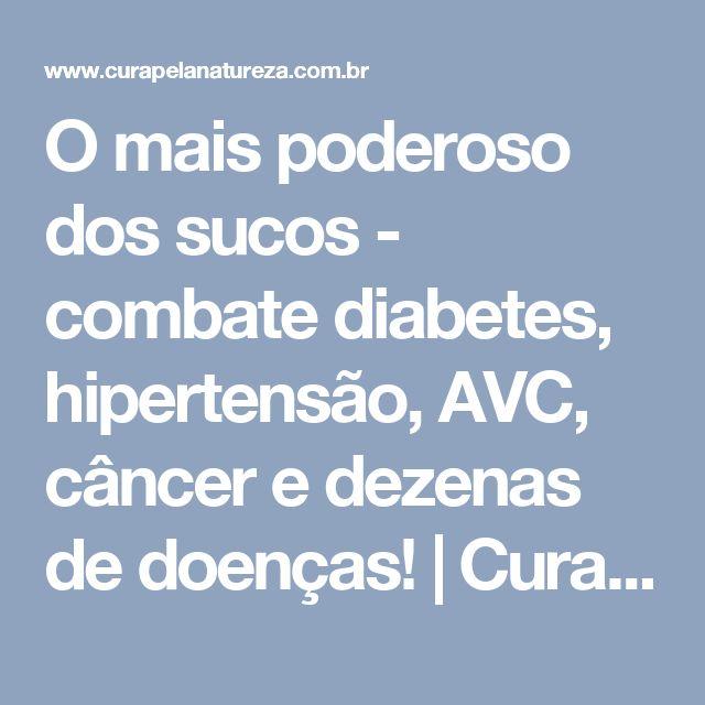 O mais poderoso dos sucos - combate diabetes, hipertensão, AVC, câncer e dezenas de doenças! | Cura pela Natureza