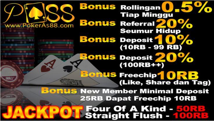 PokerAs88.com adalah tempat bermain poker online indonesia terpercaya yang paling ramai player karena memberikan free jackpot dengan jumlah yang besar, proses penarikan uang sangat cepat dan menyediakan berbagai permainan seperti Poker Online, capsa susun, ceme, domino, live poker dan ceme keliling online game facebook indonesia terpercaya yang menggunakan chips uang asli