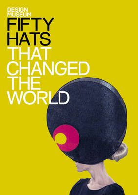 fifty hats that have changed the world