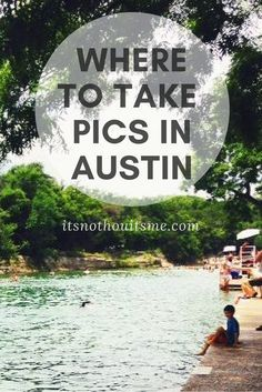 Austin, Texas — Find your good side... of the city. Here's where to take pictures in Austin.