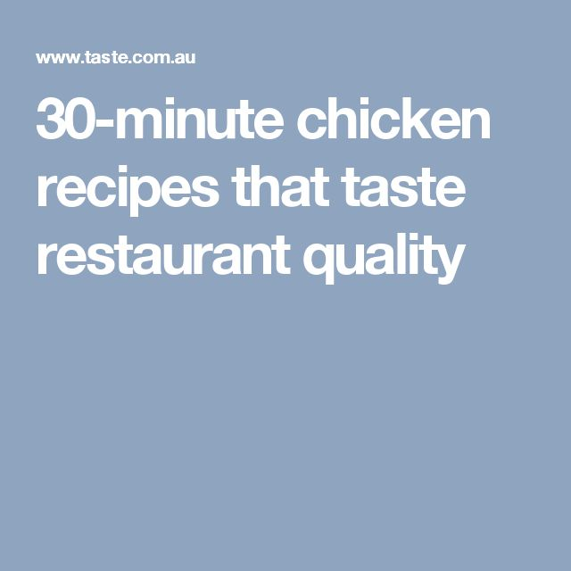 30-minute chicken recipes that taste restaurant quality