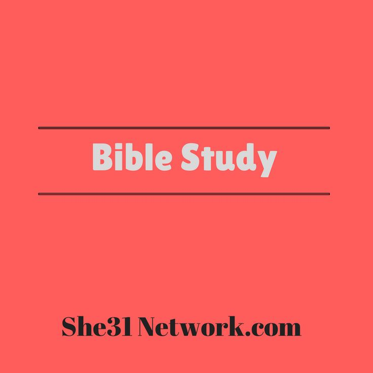 Bible study for all ages and stages, free online Bible studies with She31, monthly Bible study, Bible study topics and themes, understanding the Bible, reading the Bible.