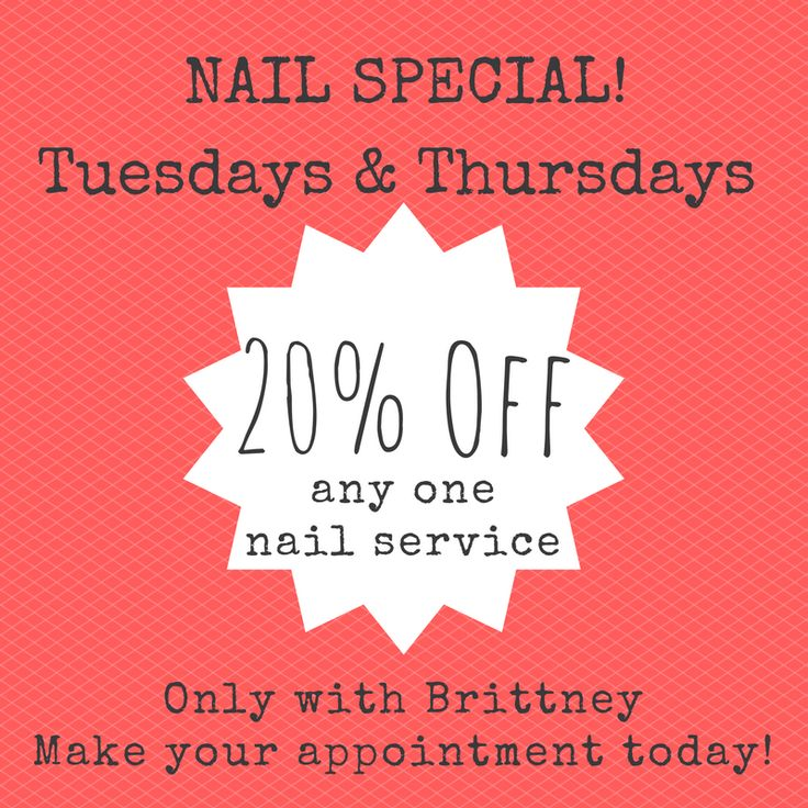 Enjoy your nail appointment even more with 20% off any nail service with Brittney EVERY Tuesday and Thursday!