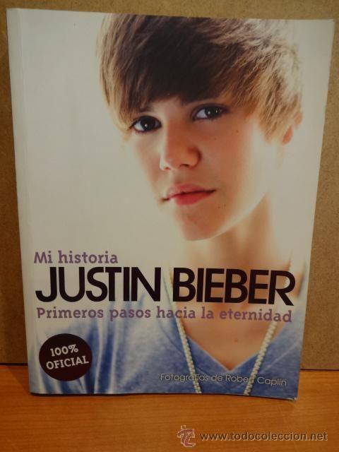 JUSTIN BIEBER. PRIMEROS PASOS HACIA LA ETERNIDAD. ED / LIBROS CÚPULA - 2011. COMO NUEVO / OCASIÓN.