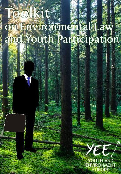 Toolkit on Environmental Law | Info for young people on democratic participation, campaigning and more. http://yeenet.eu/images/stories/PUBLICATIONS/Booklets/Toolkit_Environmental_Law/Toolkit_on_Environmental_Law_and_Youth_Participation.pdf