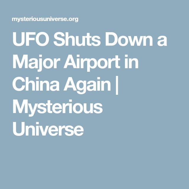 UFO Shuts Down a Major Airport in China Again | Mysterious Universe