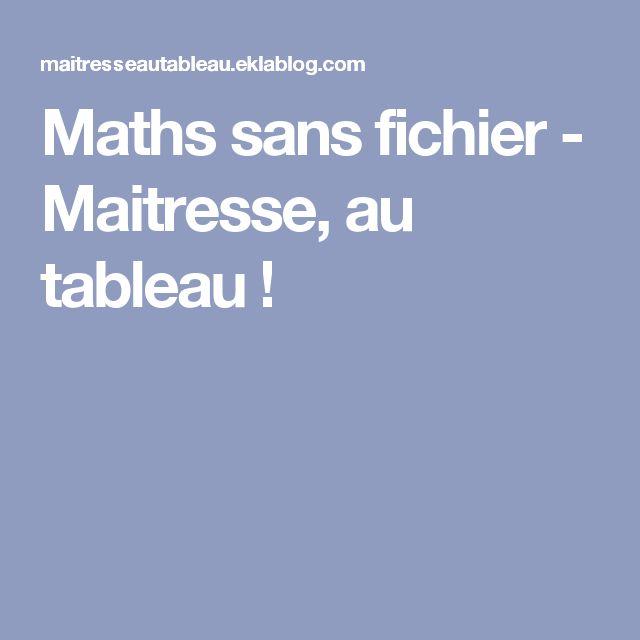 Maths sans fichier - Maitresse, au tableau !