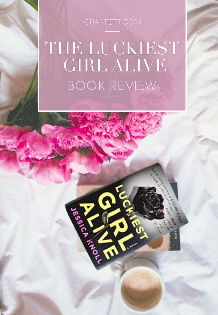 Luckiest Girl Alive Book Review - Chanfetti
