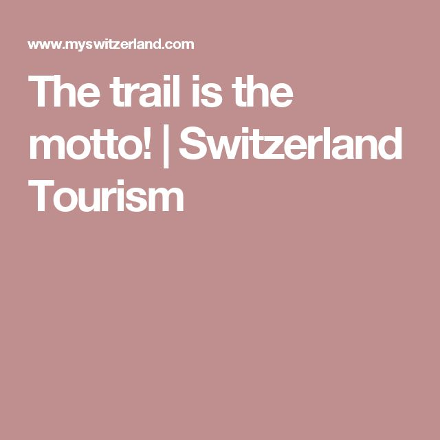 The trail is the motto! | Switzerland Tourism