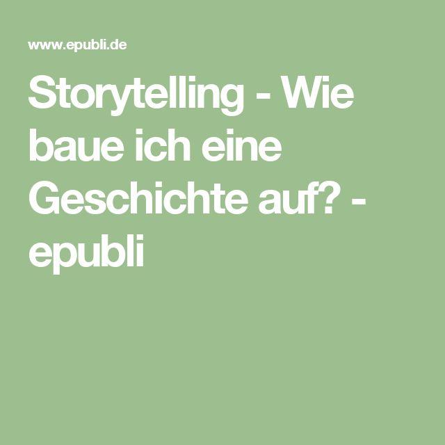 Storytelling - Wie baue ich eine Geschichte auf? - epubli