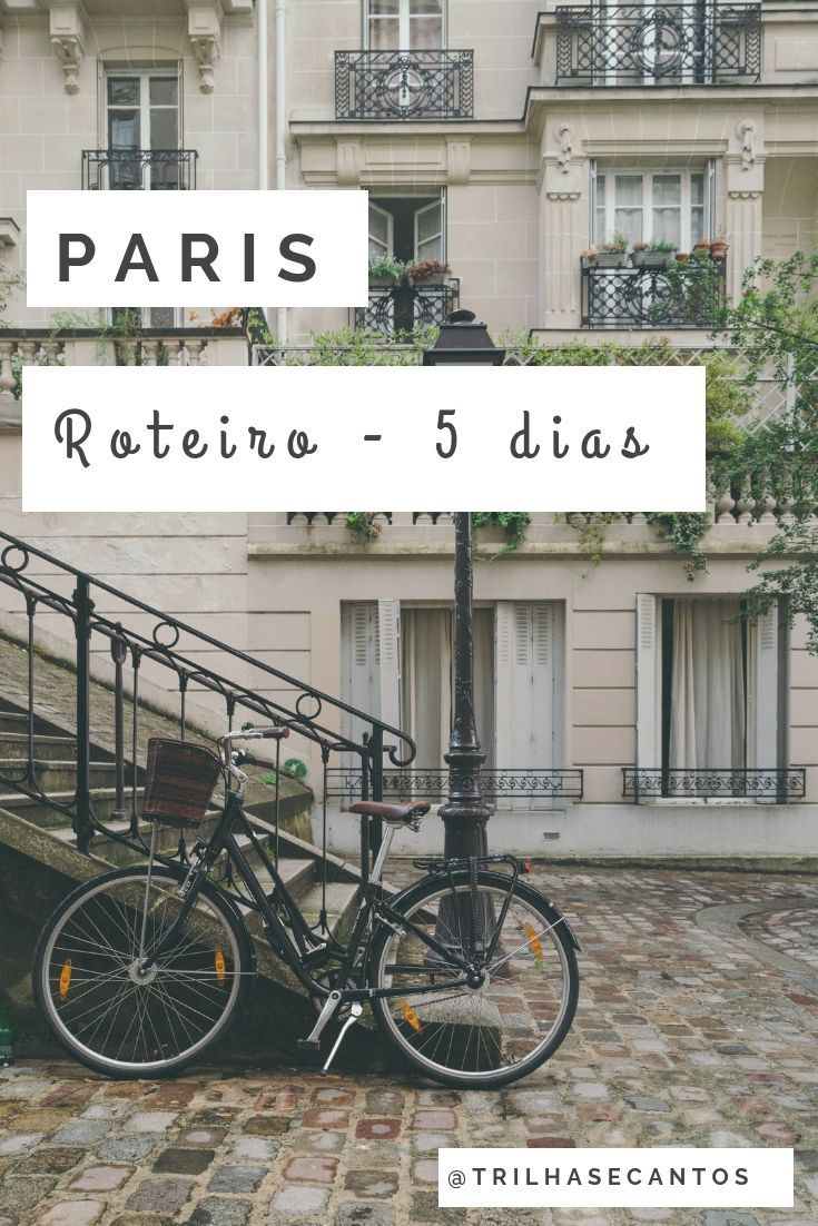 Um Roteiro De 5 Dias Para Curtir O Melhor Da Capital Francesa França France Paris Viagem Paris Neighborhoods Paris Travel Visit Paris