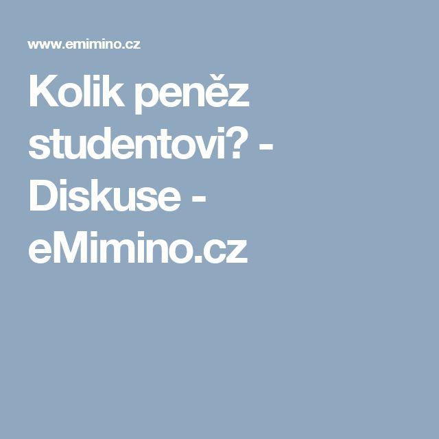 Kolik peněz studentovi? - Diskuse - eMimino.cz