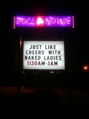 """Just like cheers with naked ladies."" A strip club along the nastier stretch of Chesire Bridge Road, Atlanta."