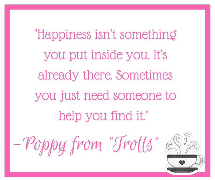 Happinewss quote from Poppy from the Movie Trolls