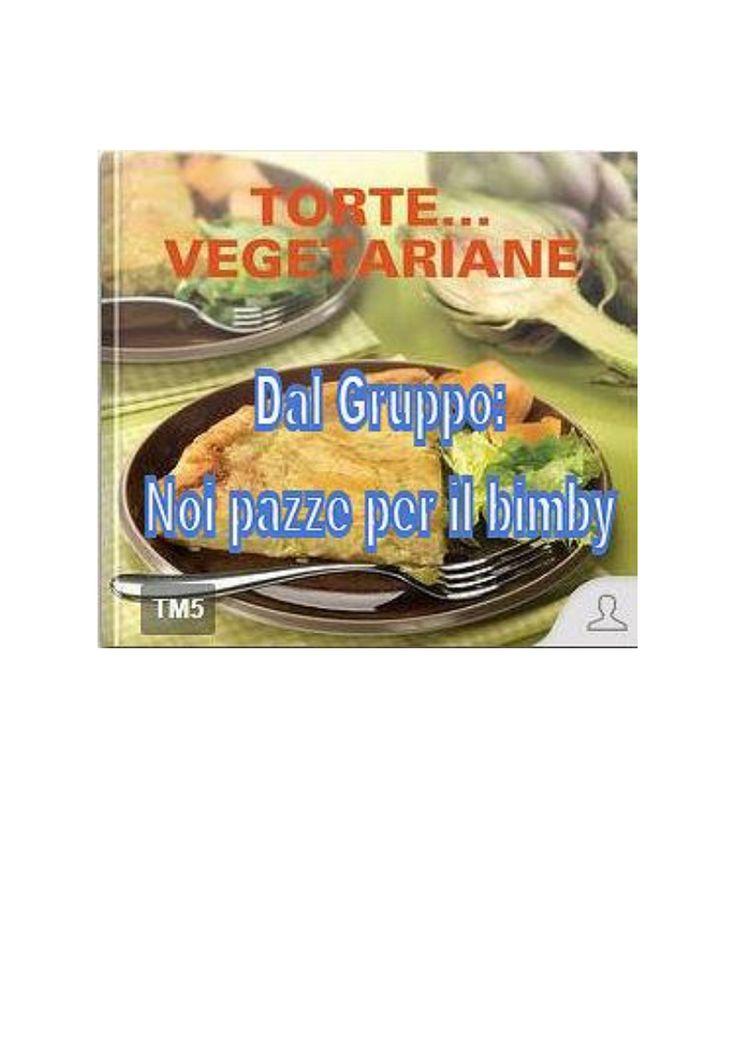 Torte vegetariane ricettario Bimby ... Pagina 1 di 38
