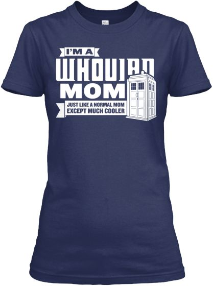 Have to get one of these! http://teespring.com/xwhovianxmomxgirlx_cmw?abq=121356&FB=Pin2