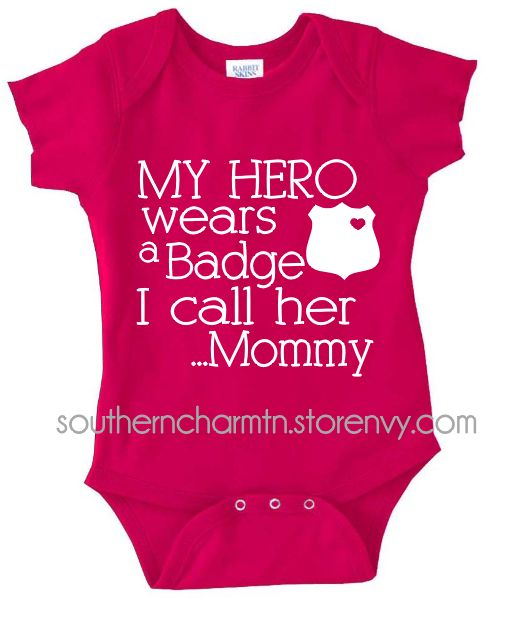 My Hero Wears a Badge I Call Her Mommy Law Enforcement LEO Infant Onesie $15.00 #leo #leow #leokids