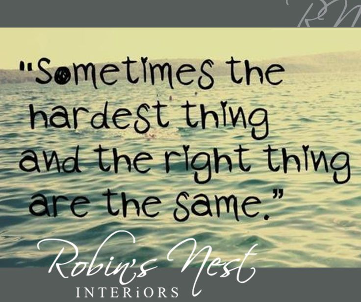 """""""Sometimes the hardest thing and the right thing are the same. #RobinsNest #Sunday #Motivation"""