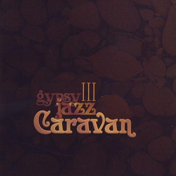 Gypsy Jazz Caravan - Gypsy Jazz Caravan Iii