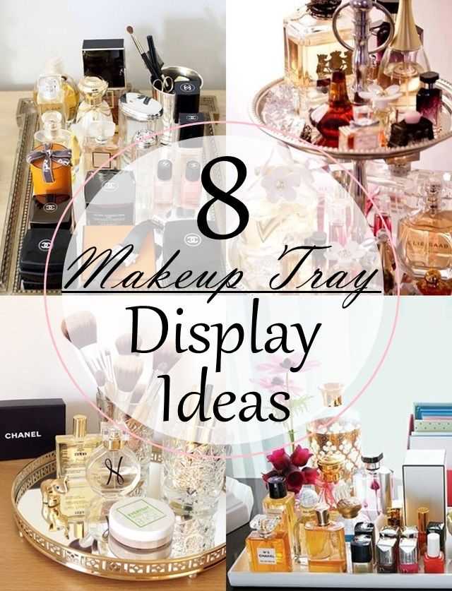 8 Makeup Tray Display Ideas