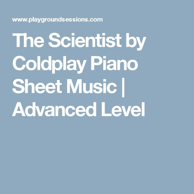 The Scientist by Coldplay Piano Sheet Music | Advanced Level
