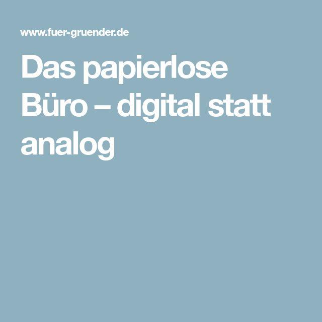 Das papierlose Büro – digital statt analog