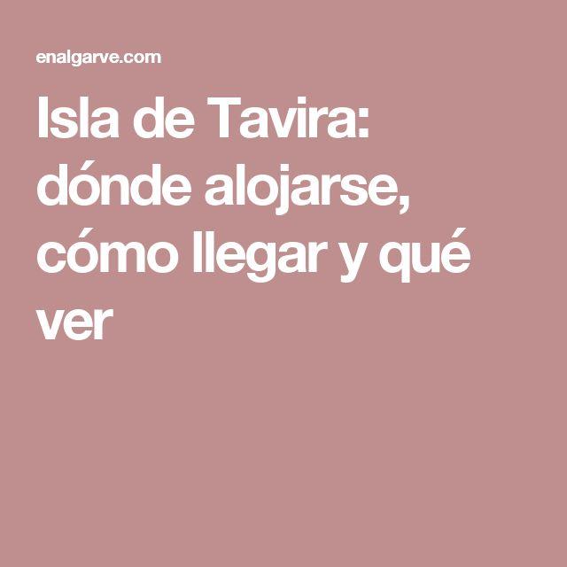 Isla de Tavira: dónde alojarse, cómo llegar y qué ver