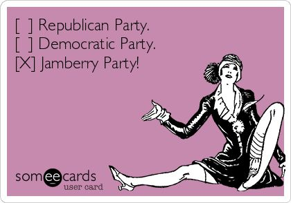 [ ] Republican Party. [ ] Democratic Party. [X] Jamberry Party!
