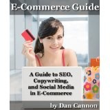 E-Commerce Guide to SEO, Copywriting, and Social Media (Kindle Edition)By Dan Cannon