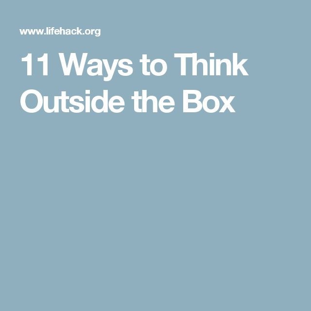 11 Ways to Think Outside the Box