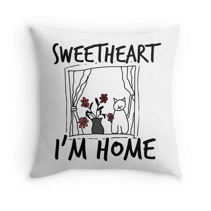 Nice pads designed by Brigitte B. Would you buy this pillow? Look here: http://www.redbubble.com/people/bbrigitte/works/23538737-sweetheart-im-home?grid_pos=9&p=throw-pillow