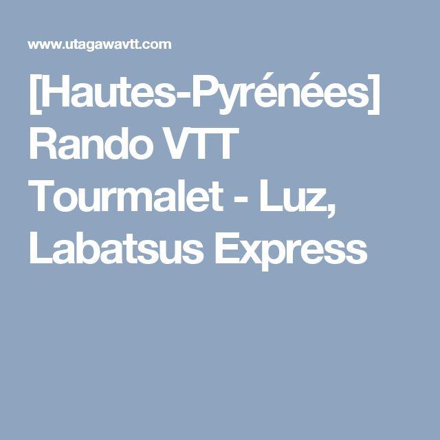 [Hautes-Pyrénées] Rando VTT Tourmalet - Luz, Labatsus Express