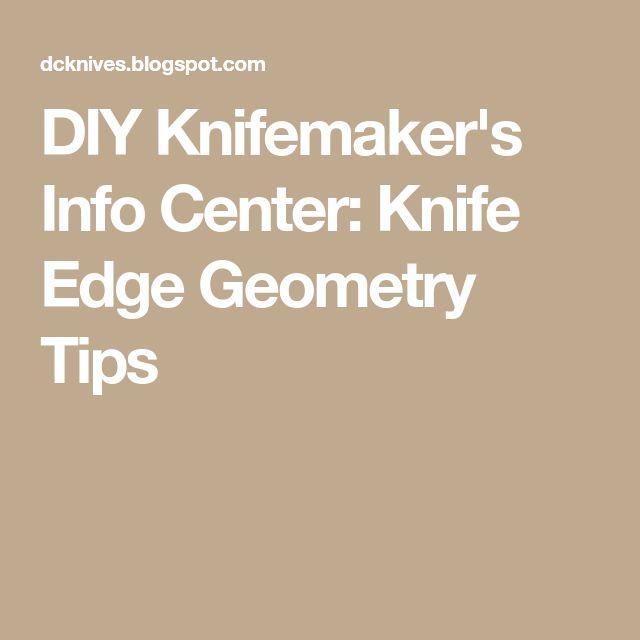 DIY Knifemaker's Info Center: Knife Edge Geometry Tips