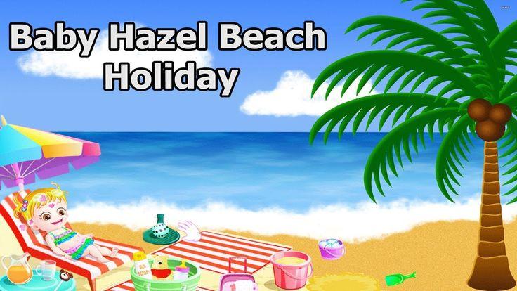 Baby Hazel - Baby Hazel Beach Holiday - Baby Hazel Beach Party - Best  k...