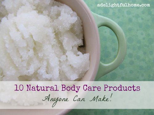 10 Natural Body Care Products Anyone Can Make!