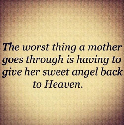 """The worst thing a mother goes through is having to give her sweet angel back to Heaven."" #dandelions4emma #Grief #Babyloss #baby #mydaughterlivesinHeaven #Miscarriage #EmptyArms #angelmommy #angeldaddy #angelbaby #momofanangel #dadofanangel #stillborn #breakthesilence #returntozero #stillstanding #pain #sorrow #death #quote"