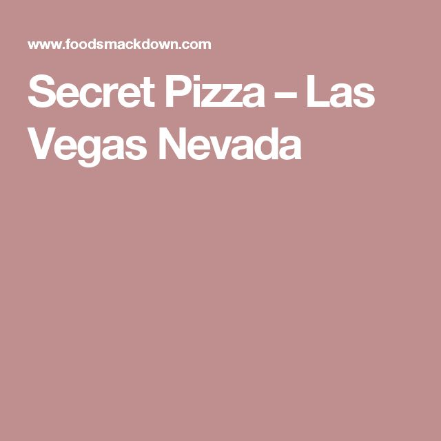 Secret Pizza – Las Vegas Nevada